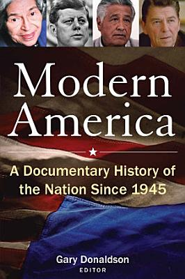 Modern America  A Documentary History of the Nation Since 1945 PDF
