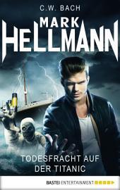 Mark Hellmann 11: Todesfracht auf der Titanic