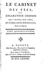 Le cabinet des fées, ou, Collection choisie des contes des fées et autres contes merveilleux: Volume41