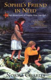 Sophie's Friend in Need: A Sophie Alias Star Girl adventure