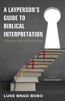 A Layperson s Guide to Biblical Interpretation PDF