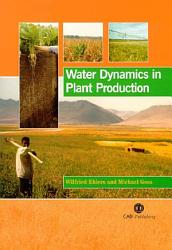 Water Dynamics In Plant Production Book PDF