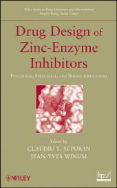 Drug Design of Zinc-Enzyme Inhibitors: Functional, Structural, and Disease Applications