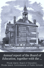 Annual Report of the Board of Education, Together with the ... Annual Report of the Commissioner of Public Schools of Rhode Island