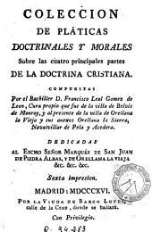 Colección de pláticas doctrinales y morales sobre las cuatro principales partes de la doctrina cristiana