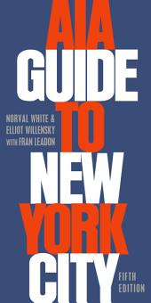 AIA Guide to New York City: Edition 5