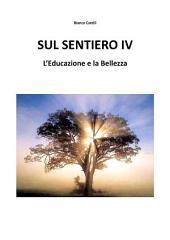 Sul Sentiero IV - L'Educazione e la Bellezza