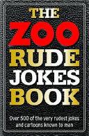 The Zoo Book of Rudest Jokes Ever