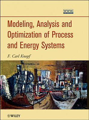 Modeling, Analysis and Optimization of Process and Energy Systems