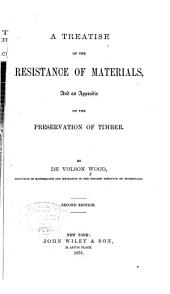 A Treatise on the Resistance of Materials: And an Appendix on the Preservation of Timber