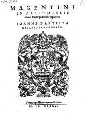 In Aristotelis librum de interpretatione explanatio Joanne Baptista Rasario Interprete