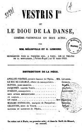 Vestris 1. ou Le diou de la danse comedie-vaudeville en deux actes par MM. Melesville et G. Lemoine