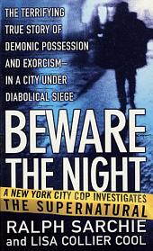 Beware the Night: A New York City Cop Investigates the Supernatural