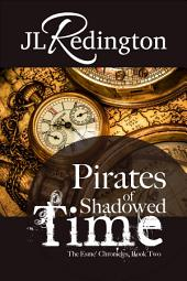 Pirates of Shadowed Time: The Esme Chronicles