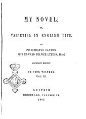 My Novel, Or, Varieties in English Life by Pisistratus Caxton (Sir Edward Bulwer Lytton): Volume 3