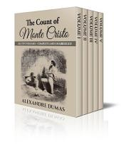 The Count of Monte Cristo: All Five Volumes - Complete and Unabridged