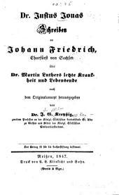 Schreiben an Johann Friedrich, Churfürst von Sachsen, über Dr. Martin Luthers letzte Krankheit und Lebensende: Nach d. Orig.-Concept hrsg. v. J. G. Kreyßig [Joh. Theophilus Kreyßig]