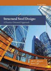 Structural Steel Design: A Practice-Oriented Approach, Edition 2