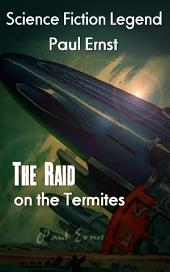 The Raid on the Termites: Science Fiction Lengend