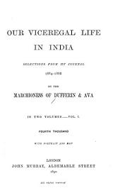 Our Viceregal Life in India: Selections from My Journal, 1884-1888, Volume 1