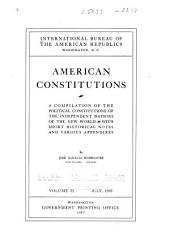 American Constitutions: pt. 3. The republics of the Caribbean Sea, the Dominican Republic, the Republic of Haiti, the Republic of Cuba. pt. 4. The Republics of South America, the Republic of Uruguay, the Republic of Chile, the Republic of Peru, the Republic of Ecuador, the Republic of Colombia, the Republic of Paraguay, the Republic of Bolivia. 1907