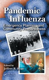 Pandemic Influenza: Emergency Planning and Community Preparedness