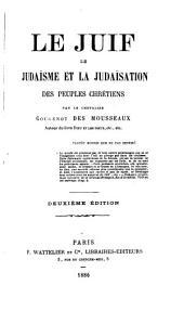Le juif: le judaïsme et la judaïsation des peuples chrétiens