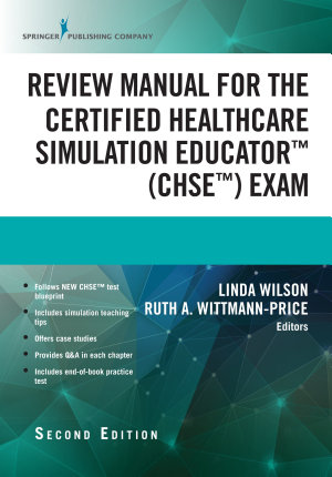 Review Manual for the Certified Healthcare Simulation Educator Exam  Second Edition PDF