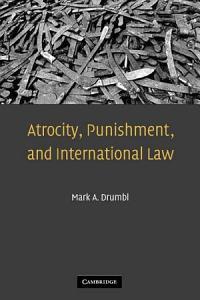 Atrocity  Punishment  and International Law Book