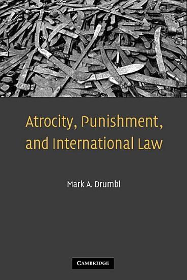 Atrocity  Punishment  and International Law PDF