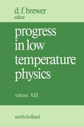 Progress in Low Temperature Physics: Volume 13