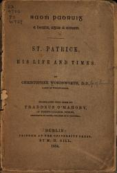 St. Patrick, His Life and Times