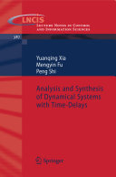 Analysis and Synthesis of Dynamical Systems with Time-Delays