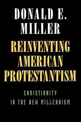 Reinventing American Protestantism PDF
