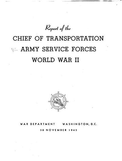 Report of the Chief of Transportation  Army Service Forces  World War II  PDF