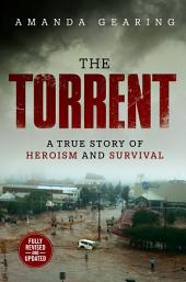 Torrent: A True Story of Heroism and Survival