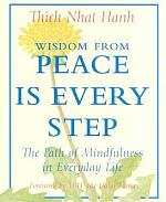 Wisdom from Peace Is Every Step