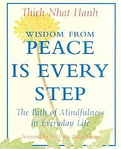 Wisdom from Peace Is Every Step Book