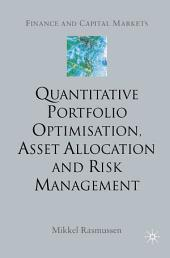 Quantitative Portfolio Optimisation, Asset Allocation and Risk Management: A Practical Guide to Implementing Quantitative Investment Theory