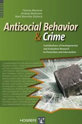 Antisocial Behavior and Crime: Contributions of Developmental and Evaluation Research to Prevention and Intervention