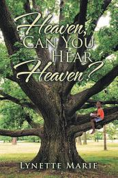 Heaven, Can You Hear Heaven?