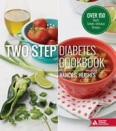 Two-Step Diabetes Cookbook: Over 150 Quick, Simple, Delicious Recipes