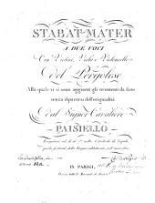 Stabat mater: a due voci con violini, viola e violoncello ; eseguitasi nel di 16 7bre nella Catedrale di Napoli, per la festività della vergine addolorata, nell'anno 1810