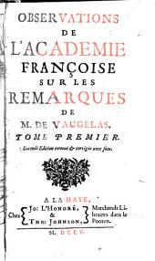 Observations de l'Academie françoise sur les Remarques de M. de Vaugelas ...