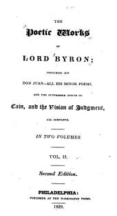 The Poetic Works Including His Don Juan, All His Minor Poems, and the Suppressed Pieces of Cain, and the Vision of Judgment, All Complete: Volume 2