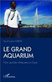 Le Grand Aquarium: Mon quotidien d'éducateur en Suisse