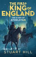 The First King of England  The Story of Athelstan PDF
