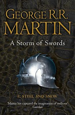 A Storm of Swords  Part 1 Steel and Snow  A Song of Ice and Fire  Book 3  PDF