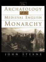 The Archaeology of the Medieval English Monarchy PDF
