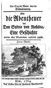 Der Sieg der Natur über die Schwärmerey, oder die Abentheuer des Don Sylvio von Rosalva: Eine Geschichte worinn alles Wunderbare natürlich zugeht, Band 1